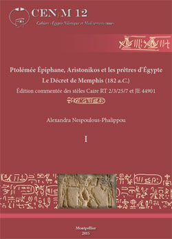 Ptolémée Épiphane, Aristonikos et les prêtres d'Égypte. Le Décret de Memphis (182 a.C.). Édition commentée des stèles Caire RT 2/3/25/7 et JE 44901