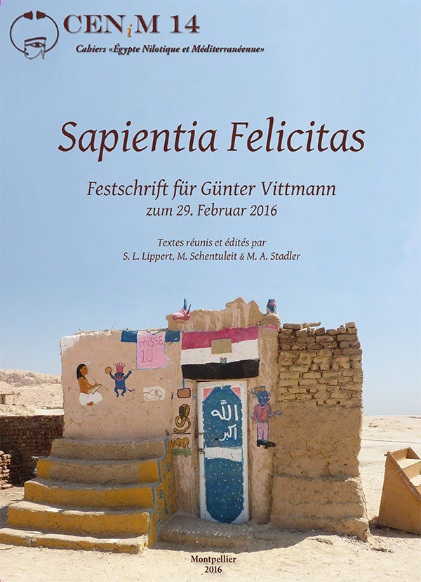 Sapientia Felicitas. Festschrift für Günter Vittmann zum 29. Februar 2016
