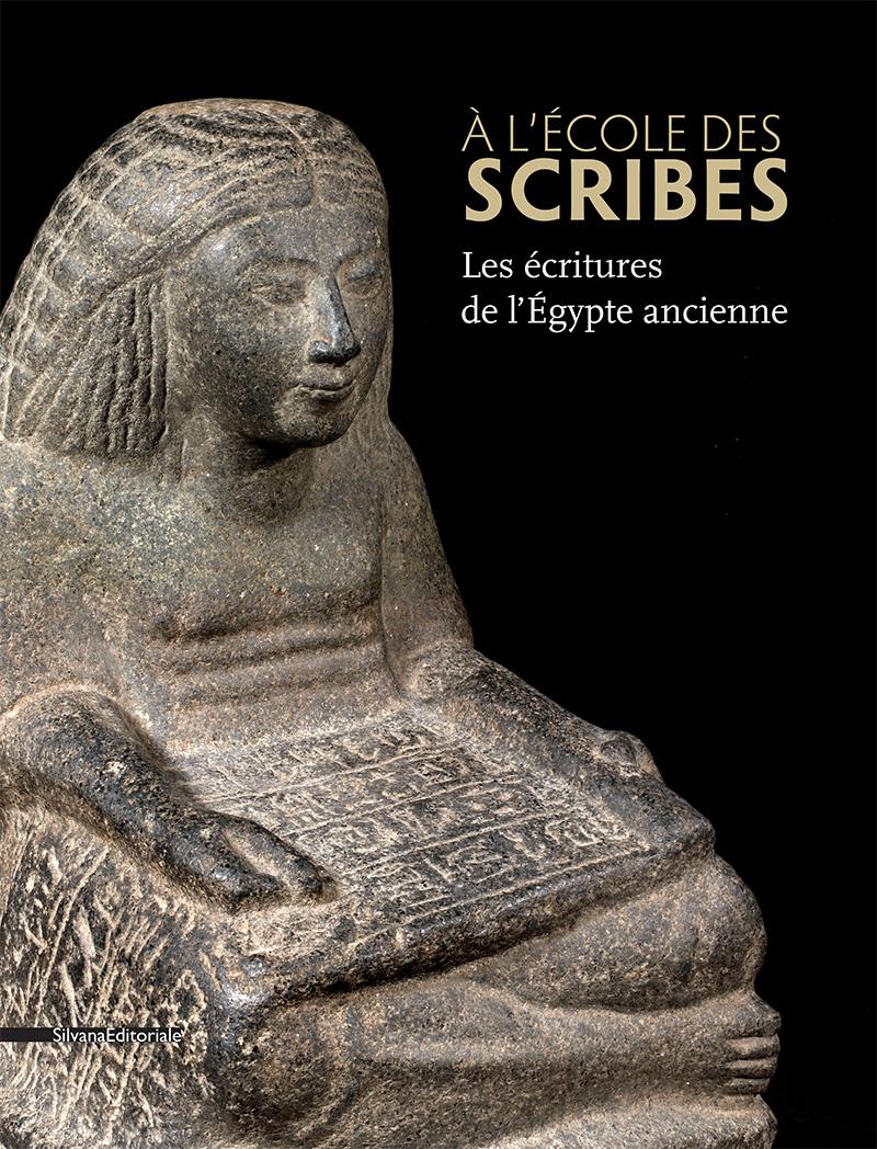 Collectif,  À l'école des scribes. Les écritures de l'Égypte ancienne