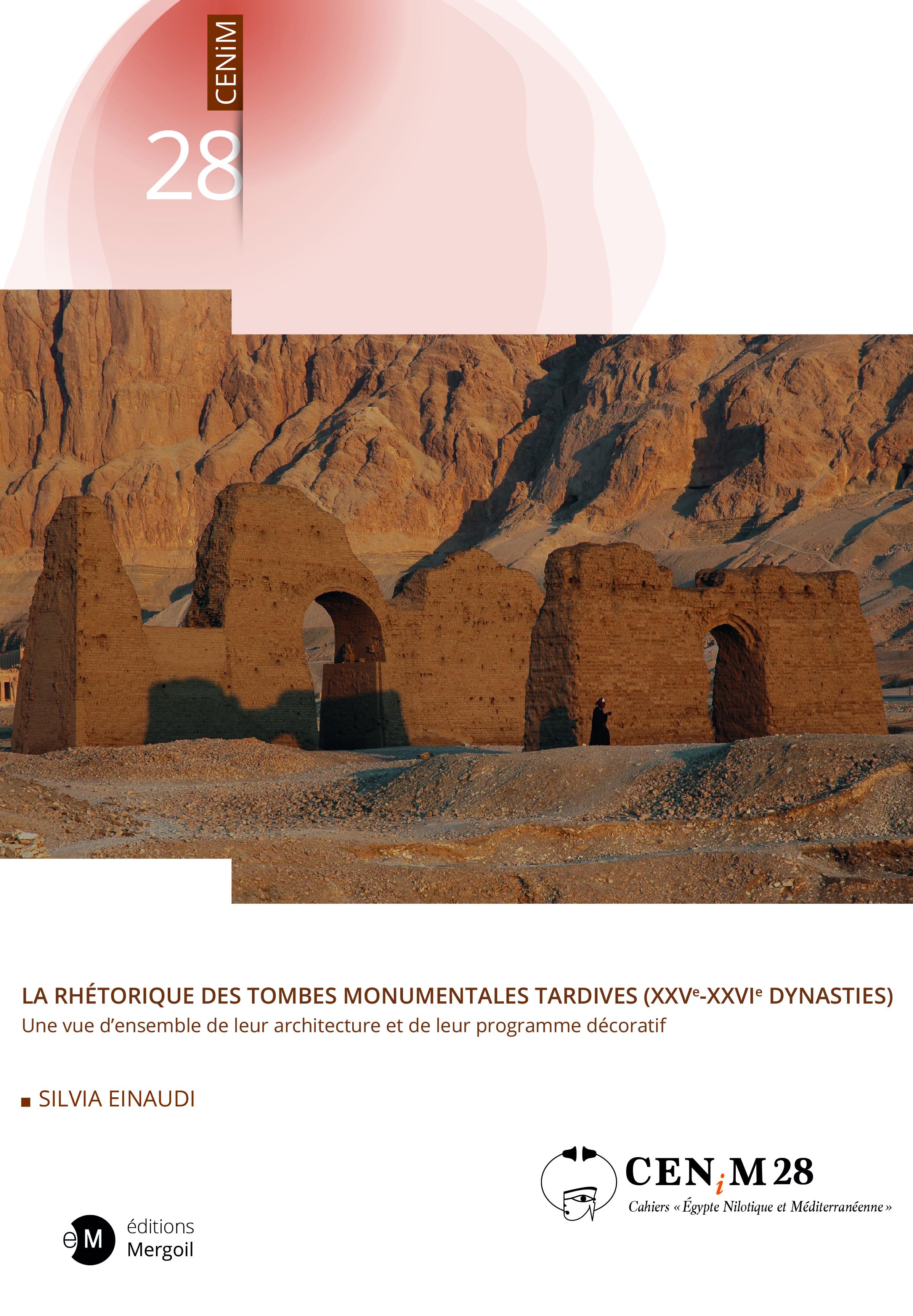 La rhétorique des tombes monumentales tardives (XXVE-XXVIe dynasties). Une vue d'ensemble de leur architecture et de leur programme décoratif.